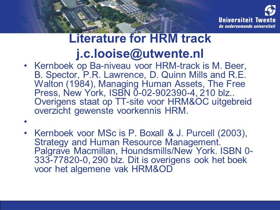 Literature for HRM track j.c.looise@utwente.nl Kernboek op Ba-niveau voor HRM-track is M.