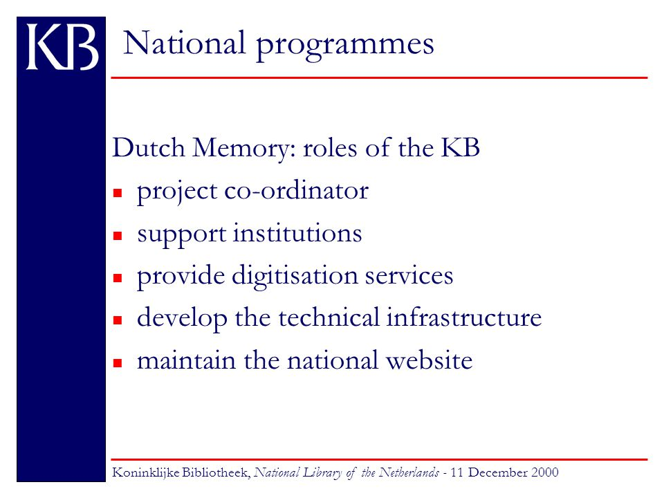 National programmes Dutch Memory: international perspectives n New York Public Library: shared 17th century history.