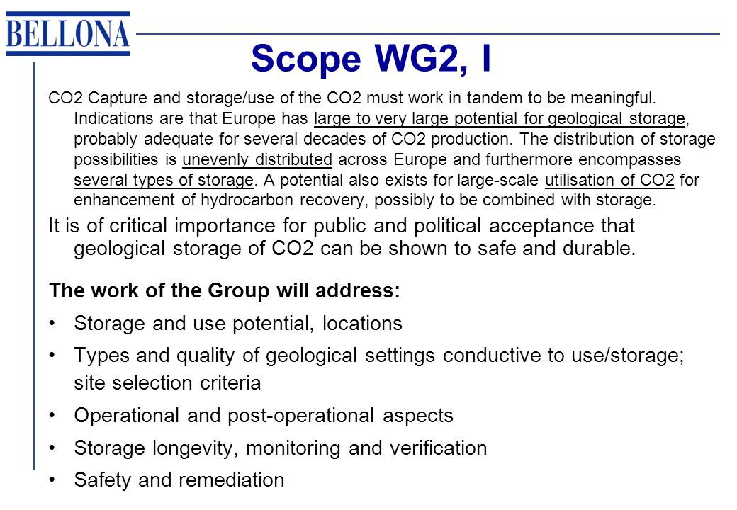 Scope WG2, I CO2 Capture and storage/use of the CO2 must work in tandem to be meaningful.
