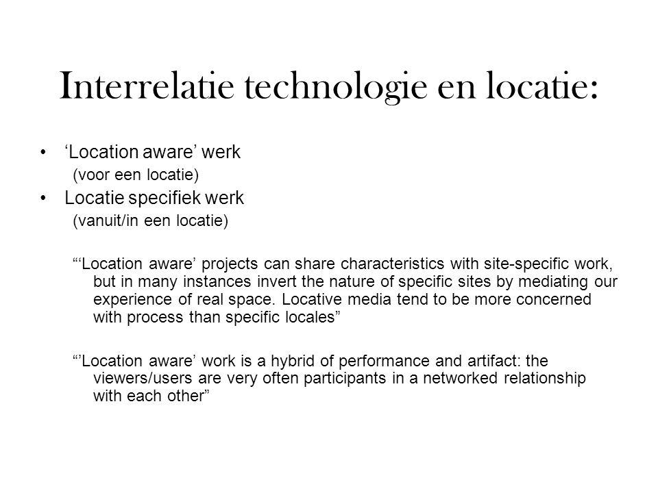 """Interrelatie technologie en locatie: 'Location aware' werk (voor een locatie) Locatie specifiek werk (vanuit/in een locatie) """"'Location aware' project"""