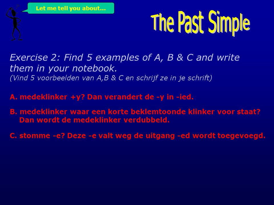 http://www.digischool/en/grammatica/tenses.htm Useful WEBSITES for extra information and lots of exercises...