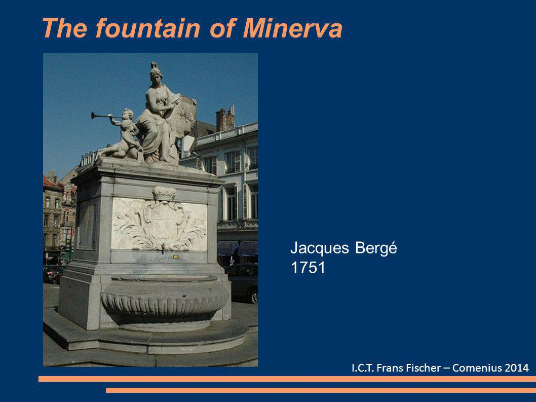 The fountain of Minerva I.C.T. Frans Fischer – Comenius 2014 Jacques Bergé 1751