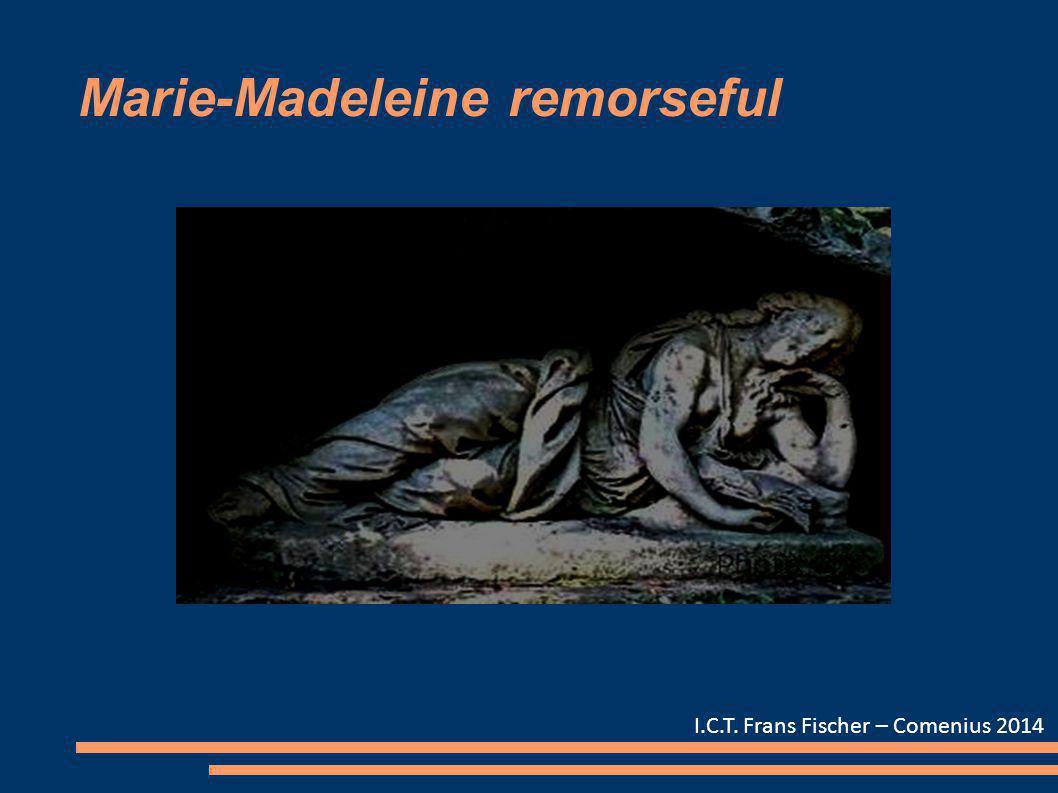 Marie-Madeleine remorseful I.C.T. Frans Fischer – Comenius 2014