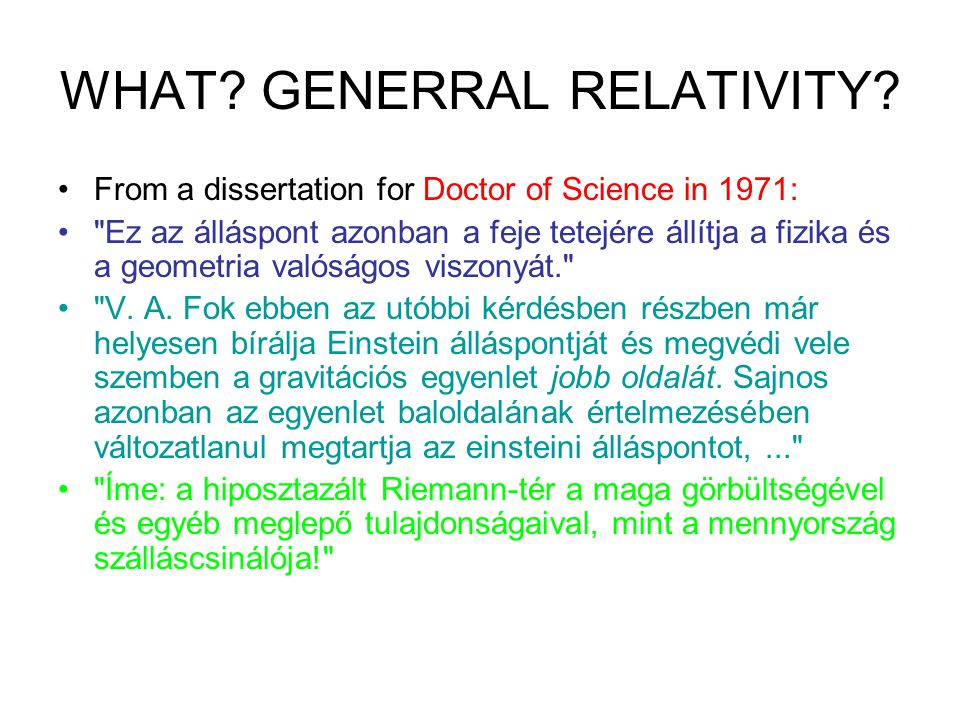 WHAT? GENERRAL RELATIVITY? From a dissertation for Doctor of Science in 1971: