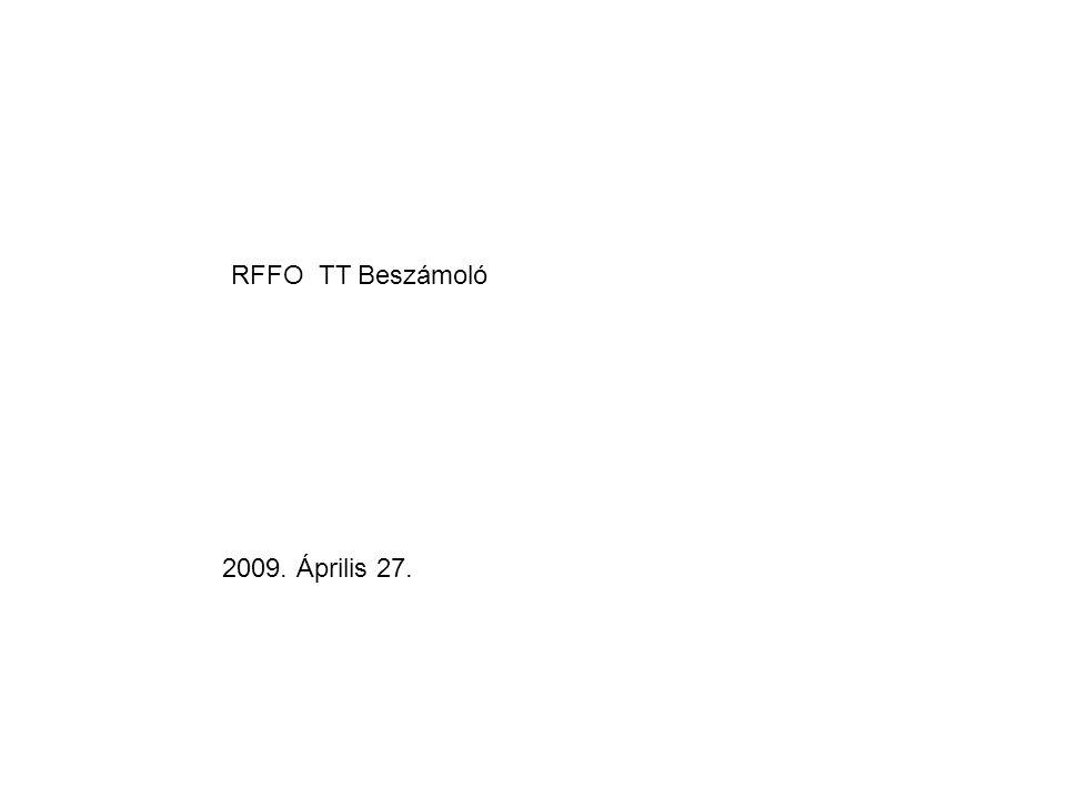 RFFO TT Beszámoló 2009. Április 27.