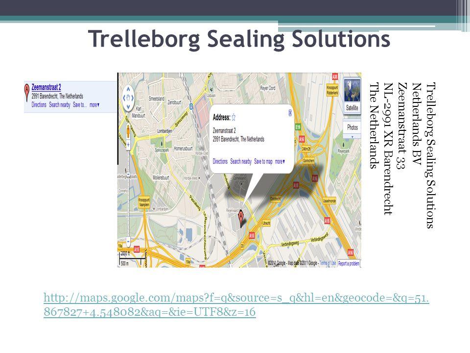 Trelleborg Sealing Solutions Trelleborg Sealing SolutionsNetherlands BVZeemanstraat 33NL-2991 XR BarendrechtThe Netherlands http://maps.google.com/maps?f=q&source=s_q&hl=en&geocode=&q=51.