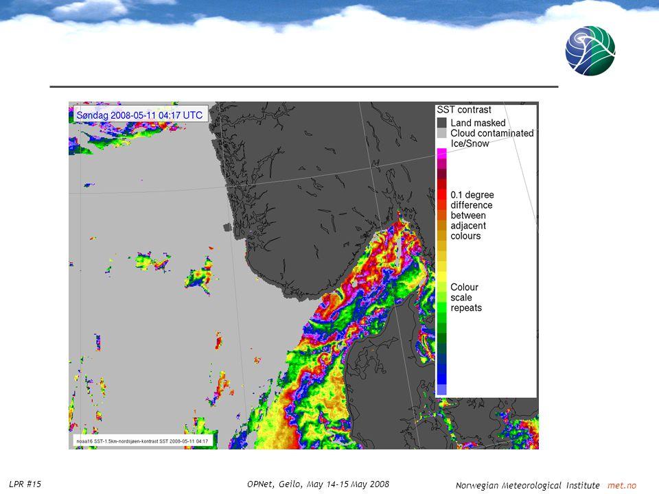 Norwegian Meteorological Institute met.no LPR #15OPNet, Geilo, May 14-15 May 2008