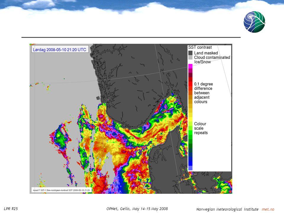 Norwegian Meteorological Institute met.no LPR #25OPNet, Geilo, May 14-15 May 2008
