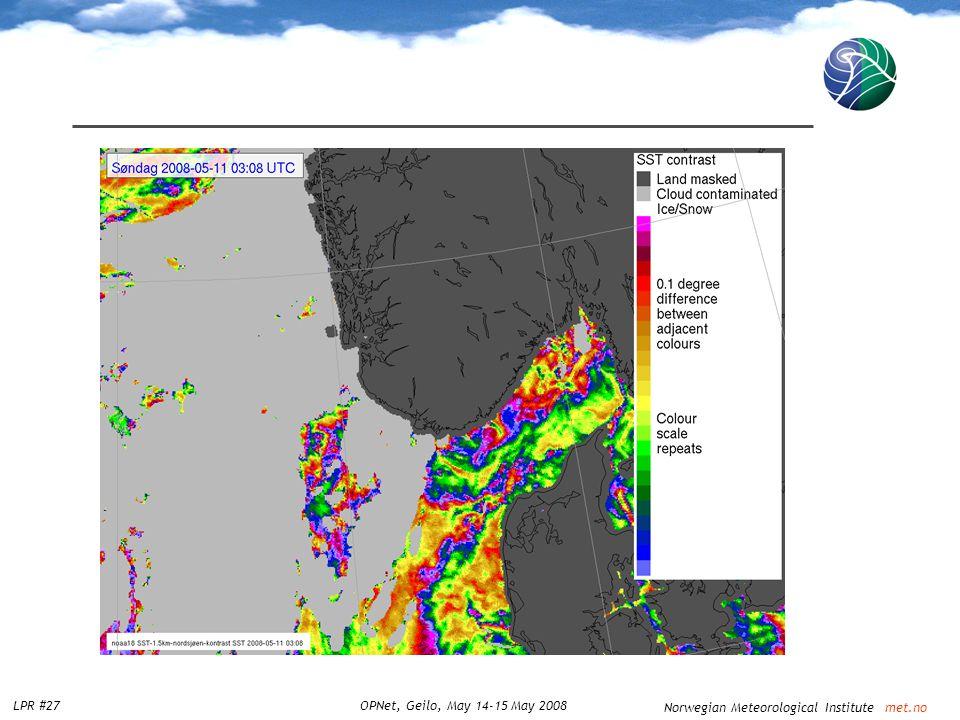Norwegian Meteorological Institute met.no LPR #27OPNet, Geilo, May 14-15 May 2008