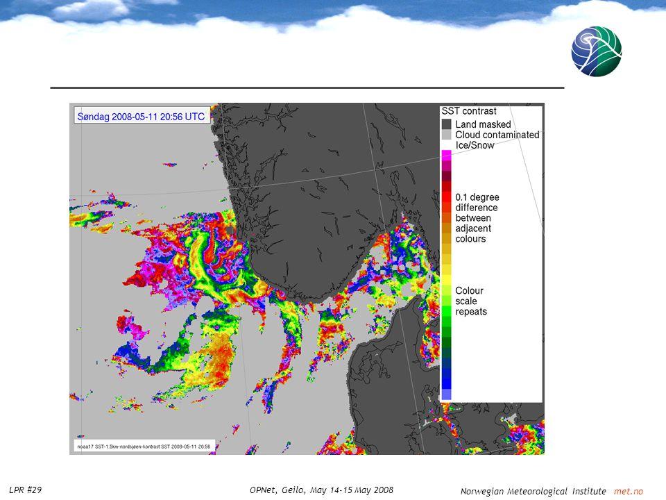 Norwegian Meteorological Institute met.no LPR #29OPNet, Geilo, May 14-15 May 2008