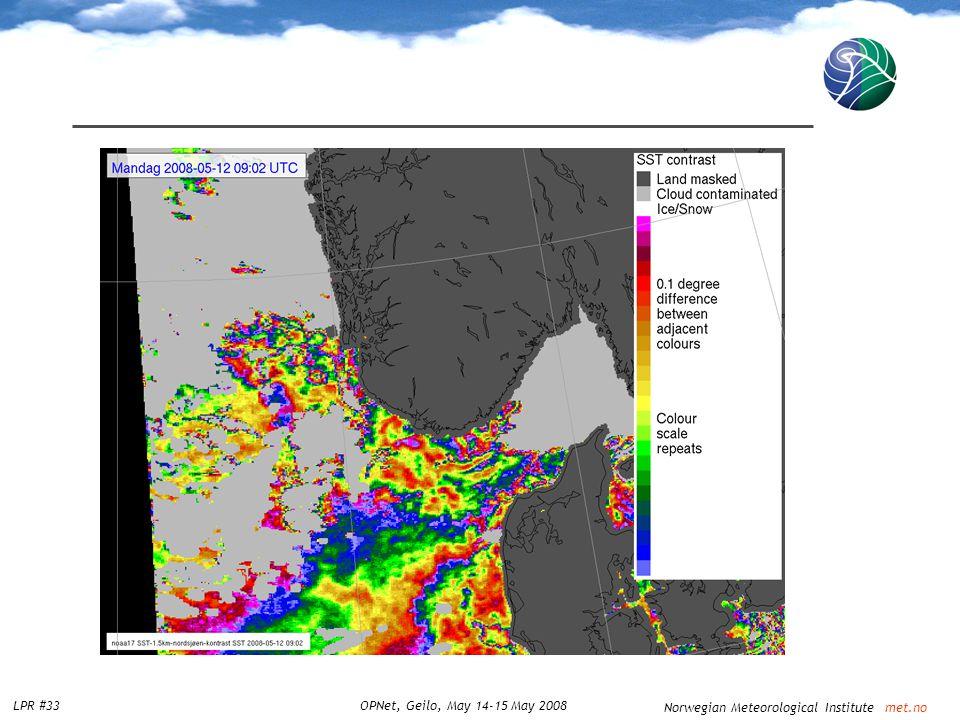 Norwegian Meteorological Institute met.no LPR #33OPNet, Geilo, May 14-15 May 2008
