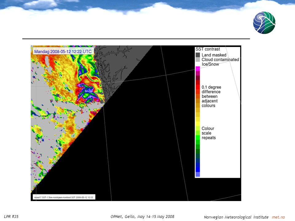 Norwegian Meteorological Institute met.no LPR #35OPNet, Geilo, May 14-15 May 2008