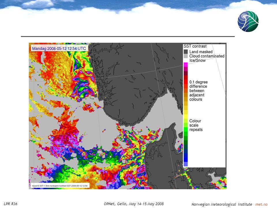Norwegian Meteorological Institute met.no LPR #36OPNet, Geilo, May 14-15 May 2008