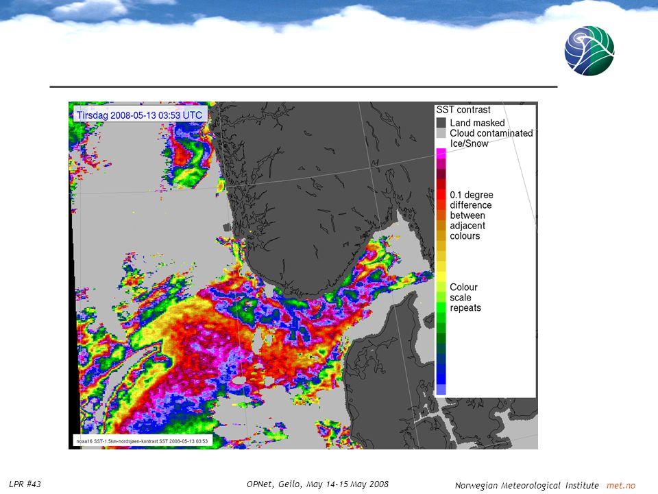 Norwegian Meteorological Institute met.no LPR #43OPNet, Geilo, May 14-15 May 2008