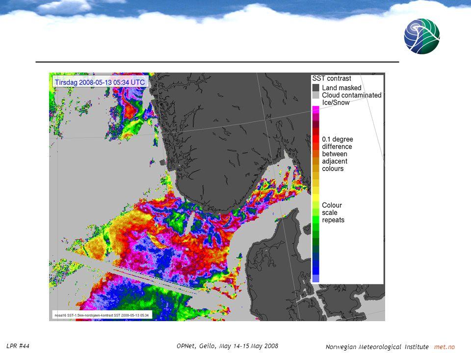 Norwegian Meteorological Institute met.no LPR #44OPNet, Geilo, May 14-15 May 2008