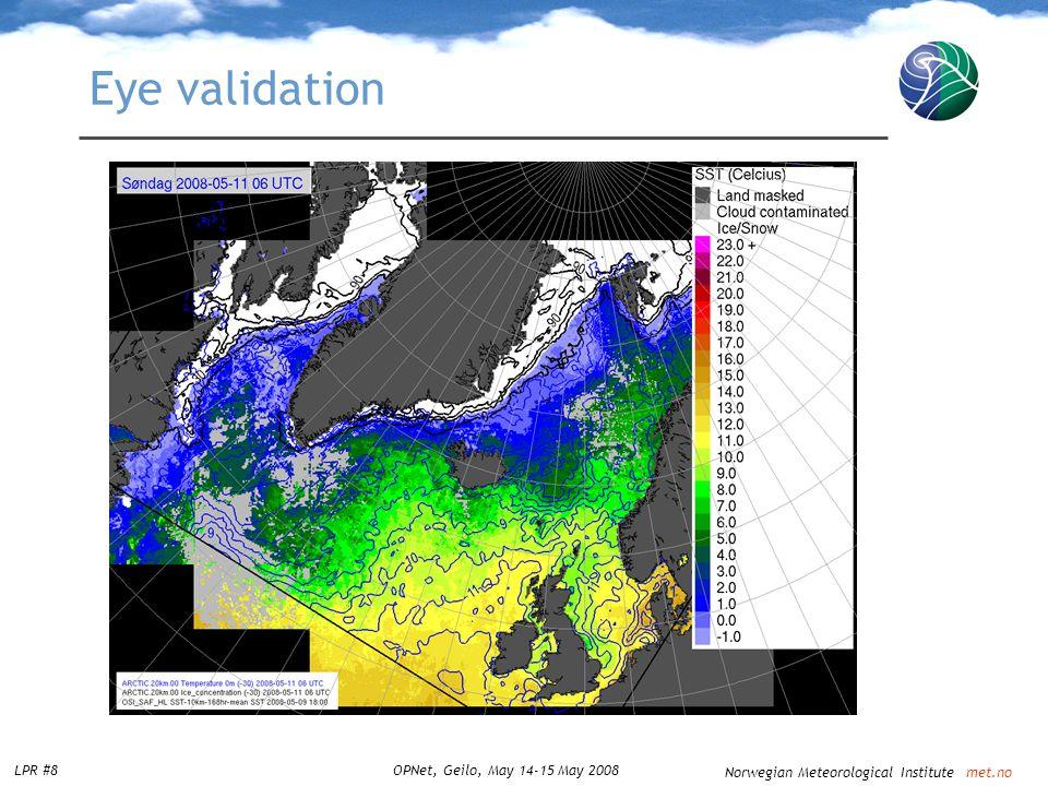 Norwegian Meteorological Institute met.no LPR #8OPNet, Geilo, May 14-15 May 2008 Eye validation