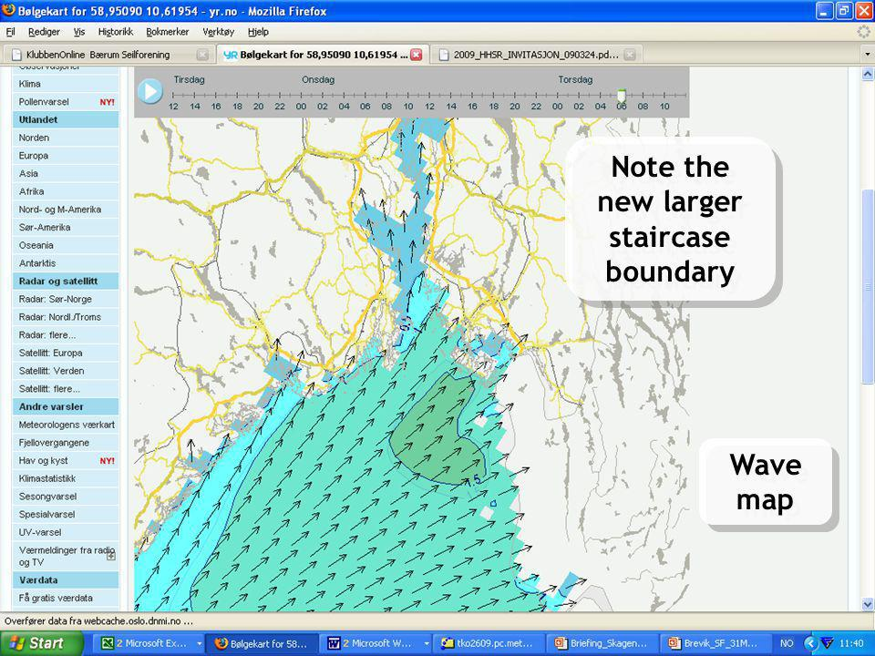 Meteorologisk Institutt met.no OPNet, Geilo May 27, 2009LPR 12 Sea and Coast on yr.no Note the new larger staircase boundary Wave map