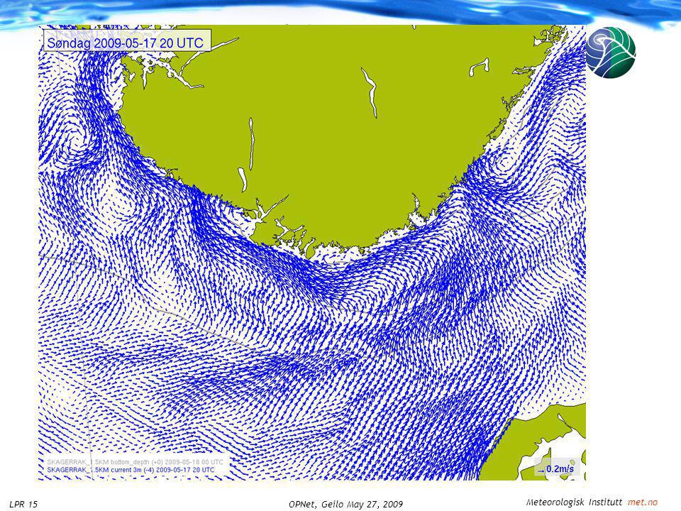 Meteorologisk Institutt met.no OPNet, Geilo May 27, 2009LPR 15 Sea and Coast on yr.no