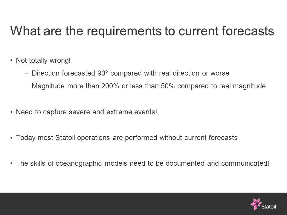 7 What are the requirements to current forecasts Not totally wrong.