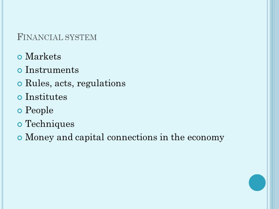O VERVIEW AND WELCOME . What does financial system mean in the economy.