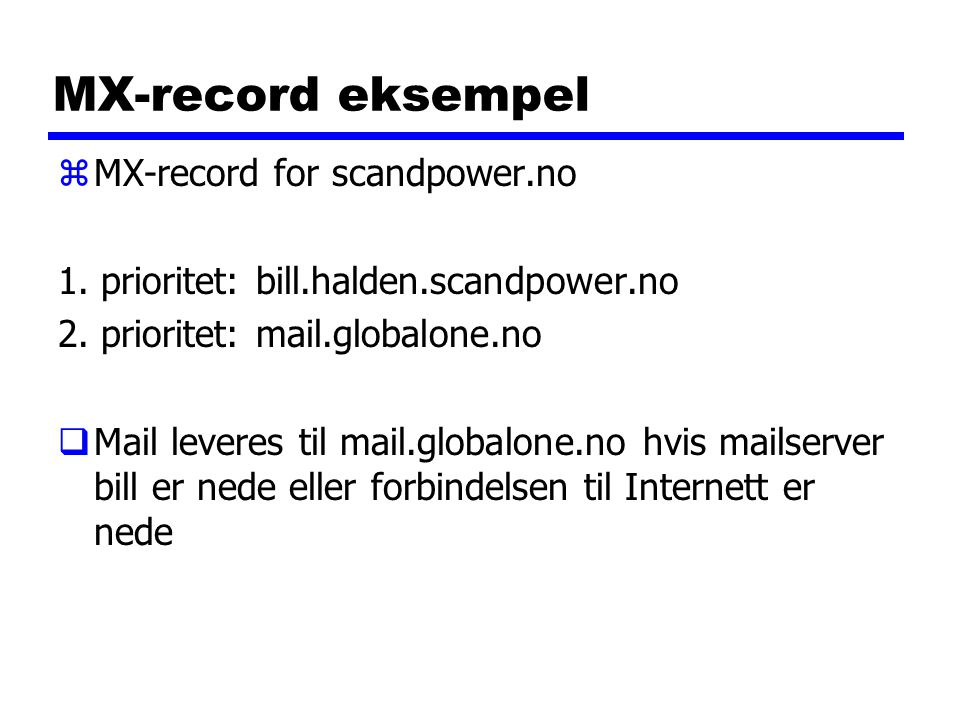 MX-record eksempel zMX-record for scandpower.no 1.