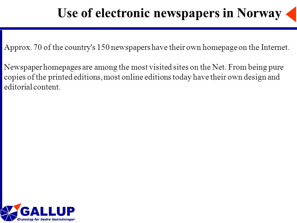 GALLUP Grunnlag for bedre beslutninger Use of electronic newspapers in Norway Approx.