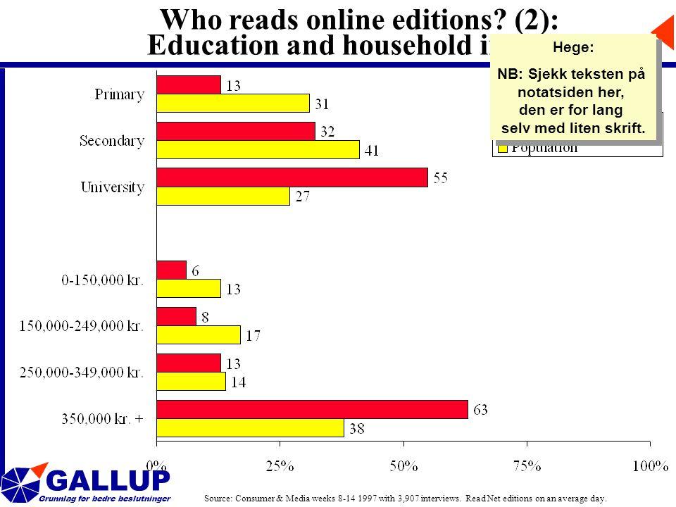GALLUP Grunnlag for bedre beslutninger Who reads online editions.