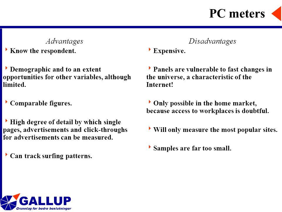 GALLUP Grunnlag for bedre beslutninger PC meters Advantages  Know the respondent.