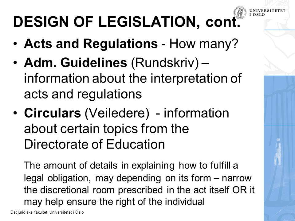 Det juridiske fakultet, Universitetet i Oslo DESIGN OF LEGISLATION, cont.
