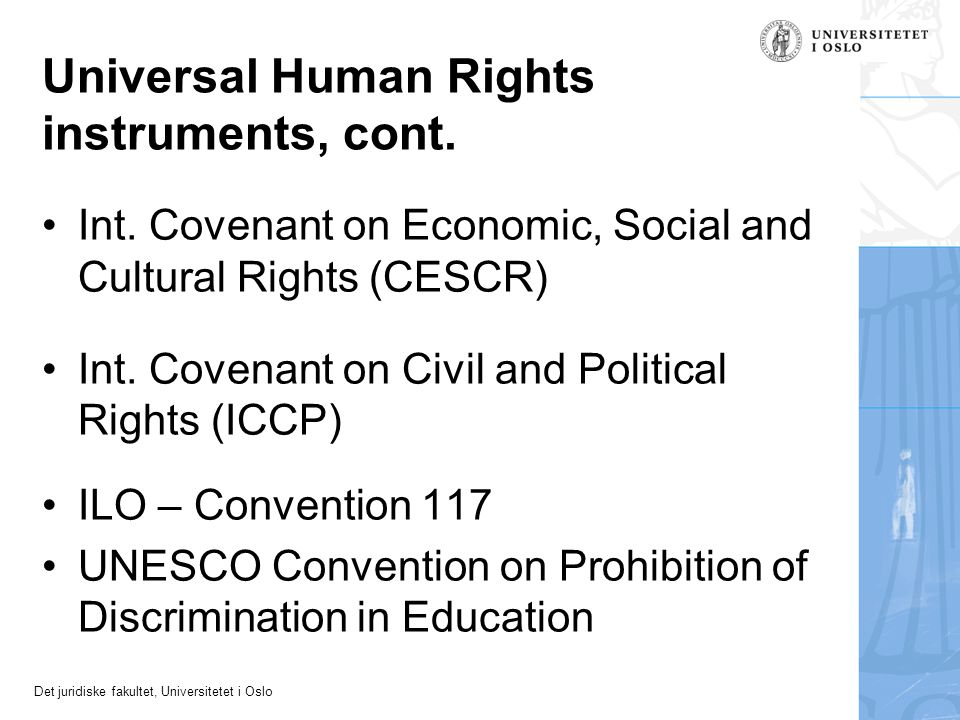 Det juridiske fakultet, Universitetet i Oslo Universal Human Rights instruments, cont.