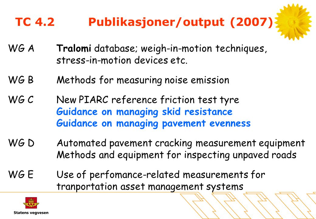 TC 4.2Publikasjoner/output (2007) WG ATralomi database; weigh-in-motion techniques, stress-in-motion devices etc.