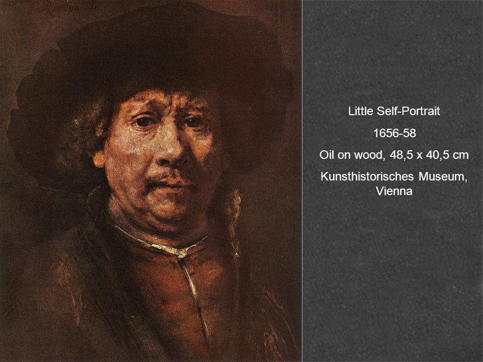 Little Self-Portrait 1656-58 Oil on wood, 48,5 x 40,5 cm Kunsthistorisches Museum, Vienna