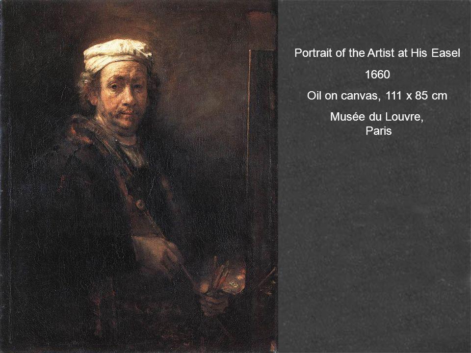 Portrait of the Artist at His Easel 1660 Oil on canvas, 111 x 85 cm Musée du Louvre, Paris