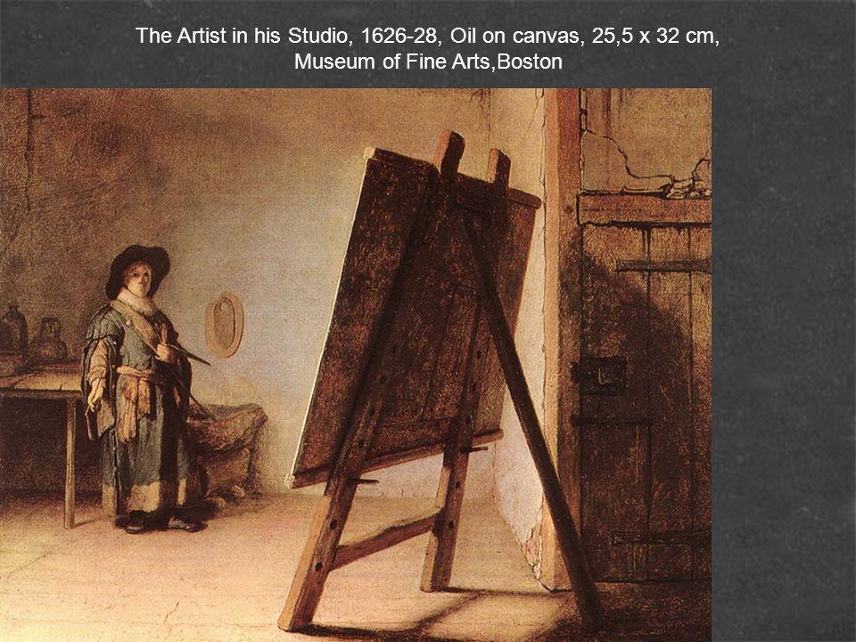 The Artist in his Studio, 1626-28, Oil on canvas, 25,5 x 32 cm, Museum of Fine Arts,Boston