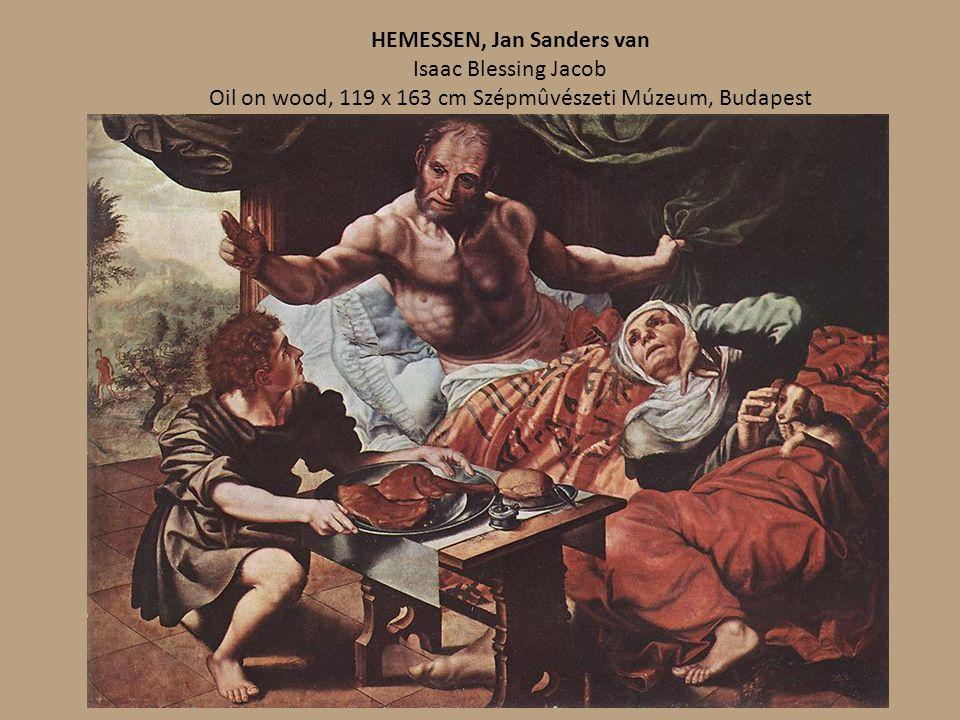 HEMESSEN, Jan Sanders van Isaac Blessing Jacob Oil on wood, 119 x 163 cm Szépmûvészeti Múzeum, Budapest