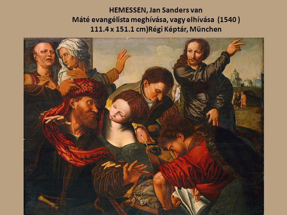 HEMESSEN, Jan Sanders van Máté evangélista meghívása, vagy elhívása (1540 ) 111.4 x 151.1 cm)Régi Képtár, München