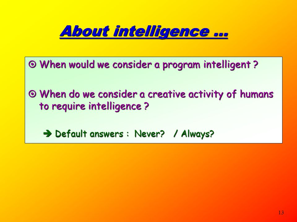12 Interest in AI is not new !  A scene from the 17-hundreds: