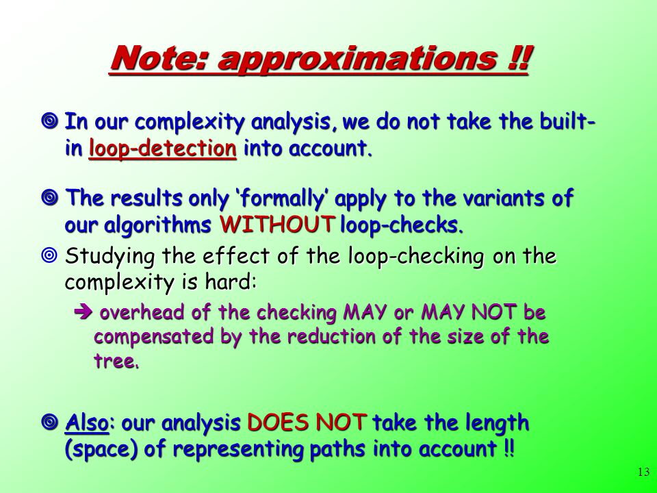 13 Note: approximations !.