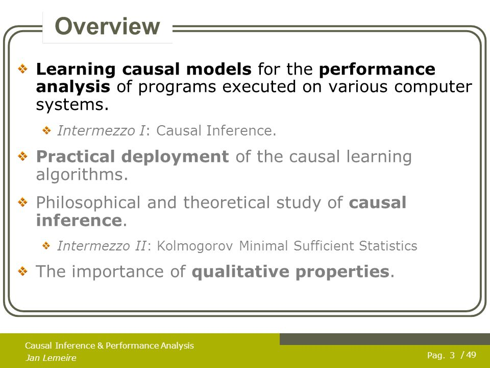 Pag.Jan Lemeire / 49 4 Causal Inference & Performance Analysis What is Parallel Processing.