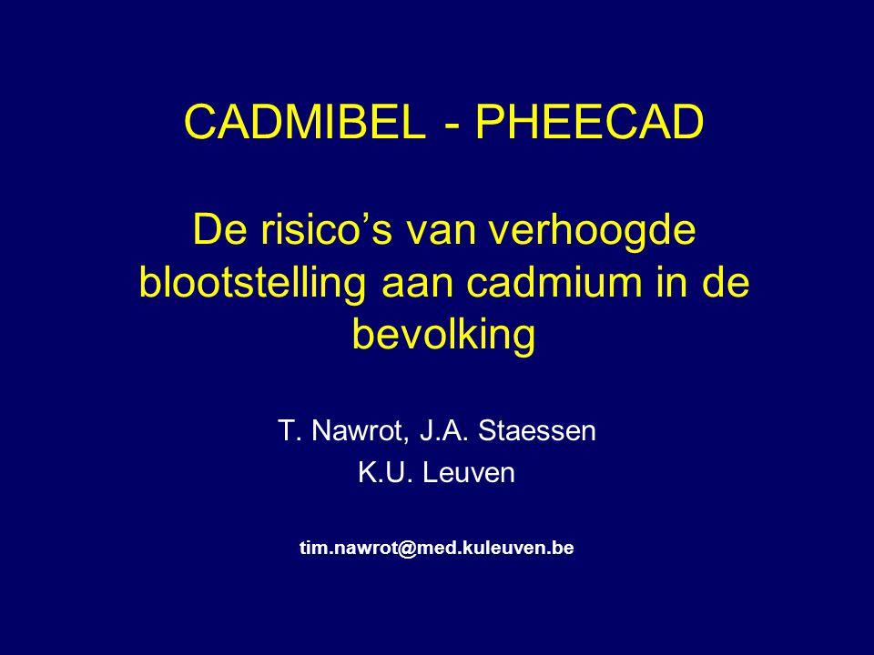 CADMIBEL - PHEECAD De risico's van verhoogde blootstelling aan cadmium in de bevolking T.