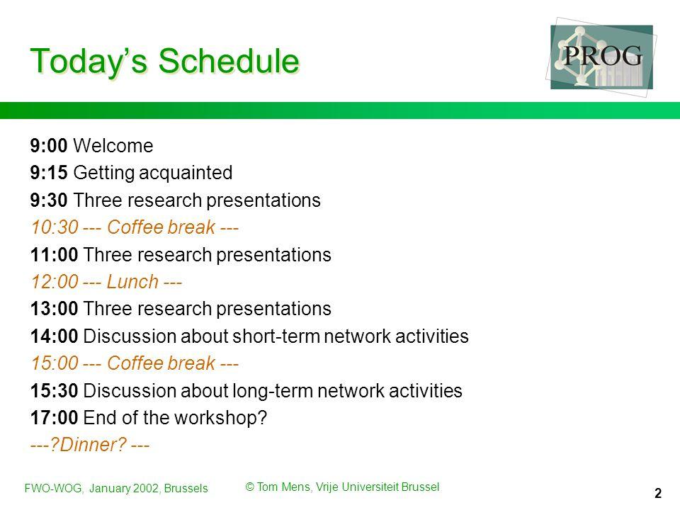 FWO-WOG, January 2002, Brussels © Tom Mens, Vrije Universiteit Brussel 13 Long-term network activities 1.