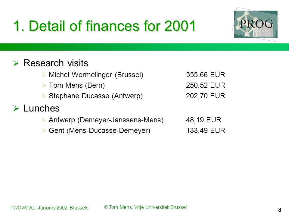 FWO-WOG, January 2002, Brussels © Tom Mens, Vrije Universiteit Brussel 8 1.