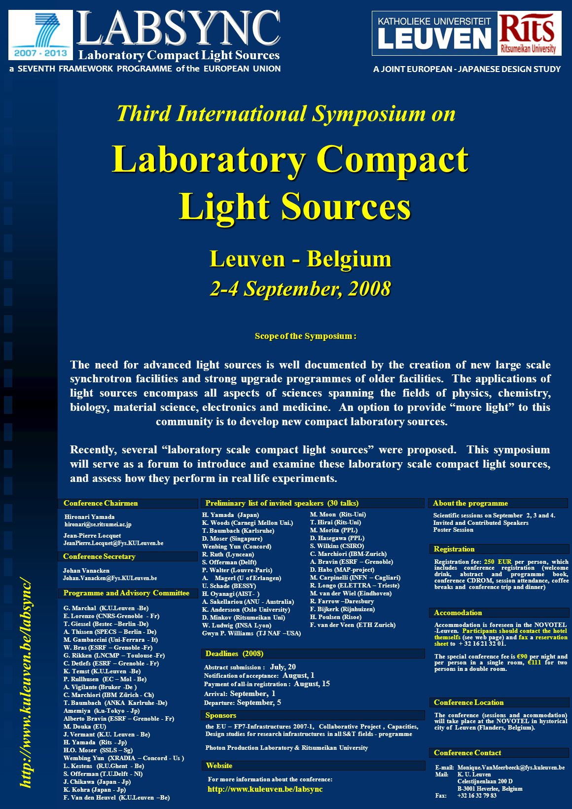 Laboratory Compact Light Sources Light Sources Leuven - Belgium 2-4 September, 2008 Scope of the Symposium : The need for advanced light sources is we