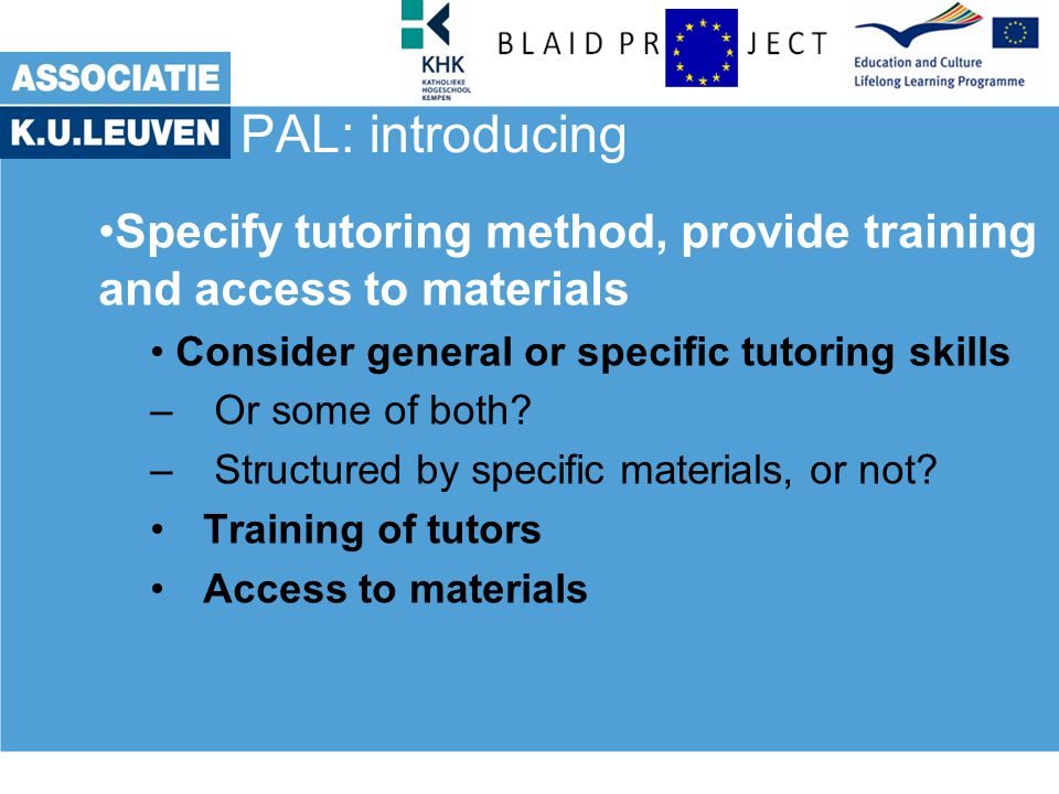PAL: introducing Specify tutoring method, provide training and access to materials Consider general or specific tutoring skills – Or some of both.