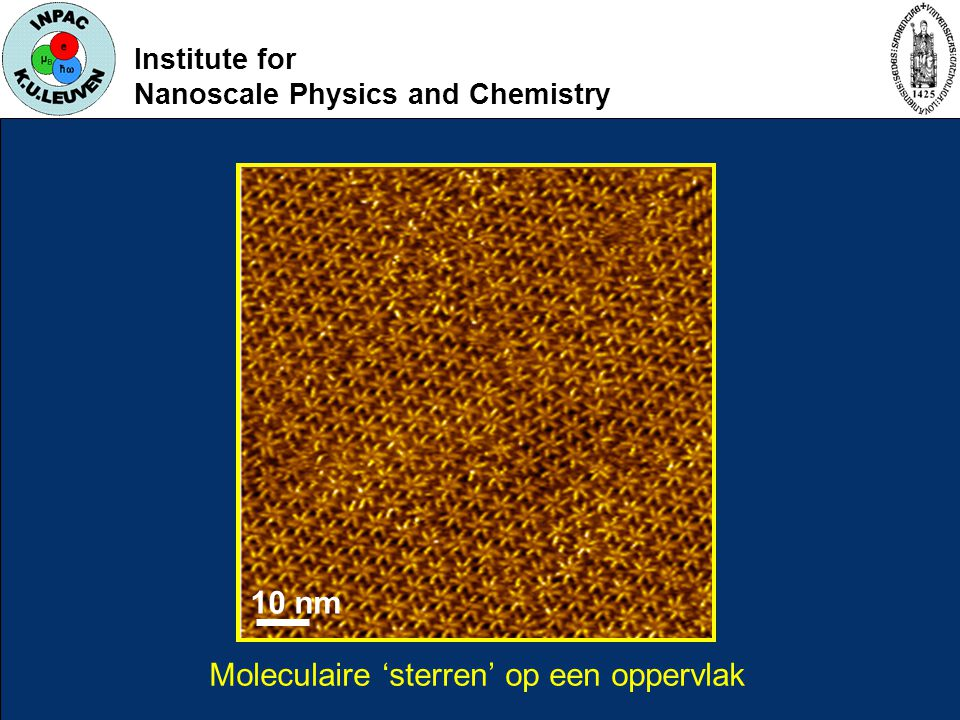 Institute for Nanoscale Physics and Chemistry Moleculaire 'sterren' op een oppervlak 10 nm