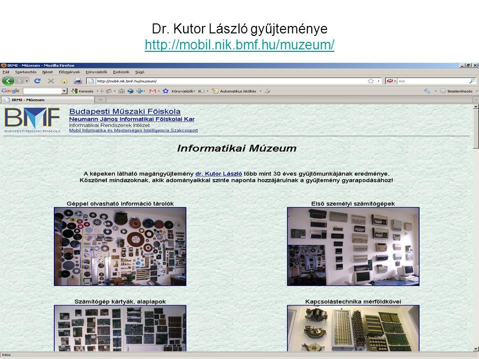 Dr. Kutor László gyűjteménye http://mobil.nik.bmf.hu/muzeum/ http://mobil.nik.bmf.hu/muzeum/