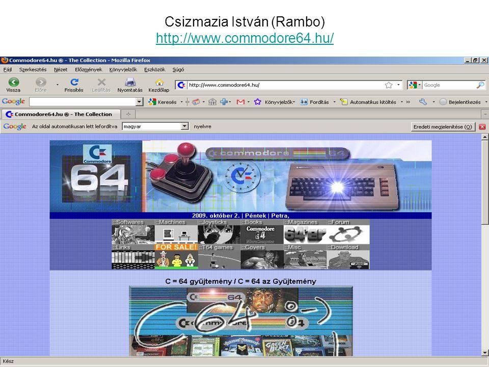 Csizmazia István (Rambo) http://www.commodore64.hu/ http://www.commodore64.hu/