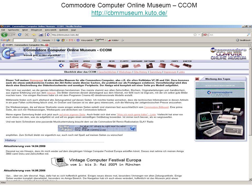 Commodore Computer Online Museum – CCOM http://cbmmuseum.kuto.de/