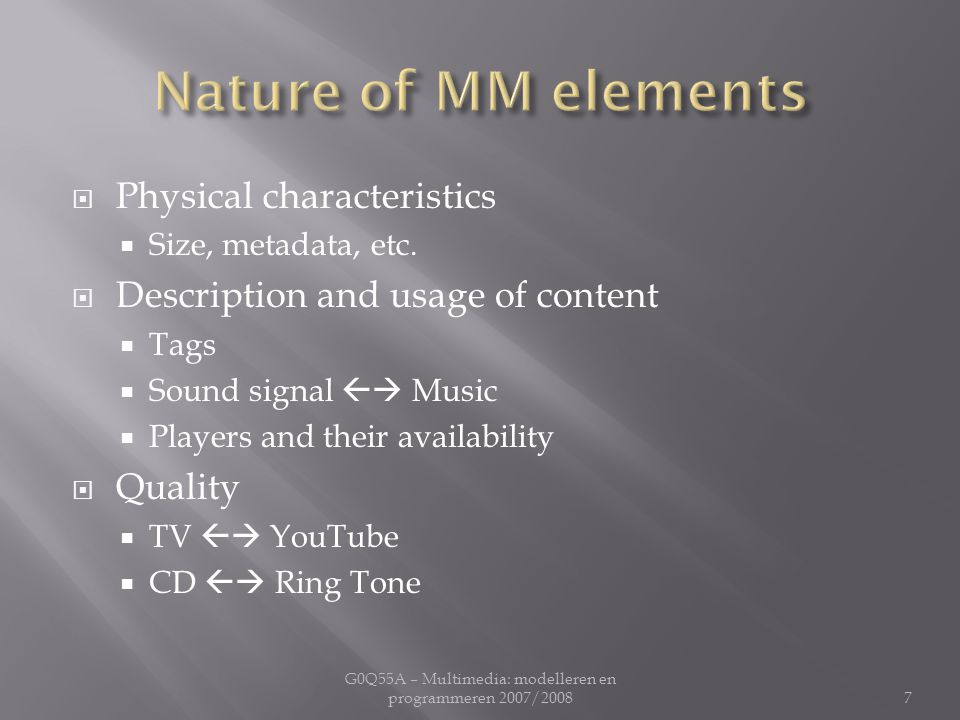  Physical characteristics  Size, metadata, etc.