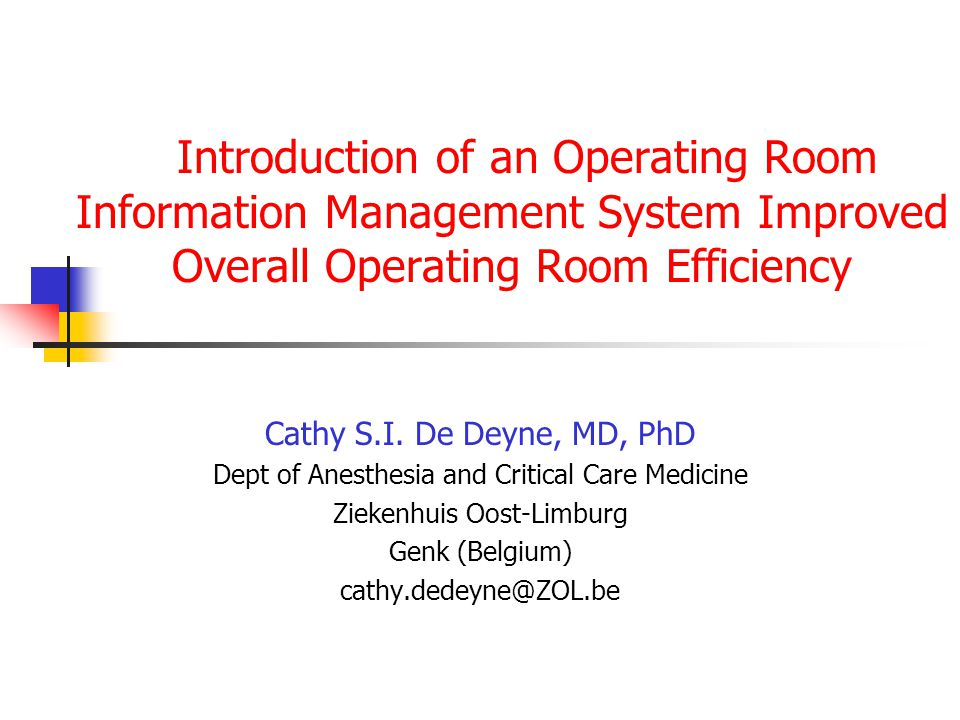 Introduction of an Operating Room Information Management System Improved Overall Operating Room Efficiency Cathy S.I.
